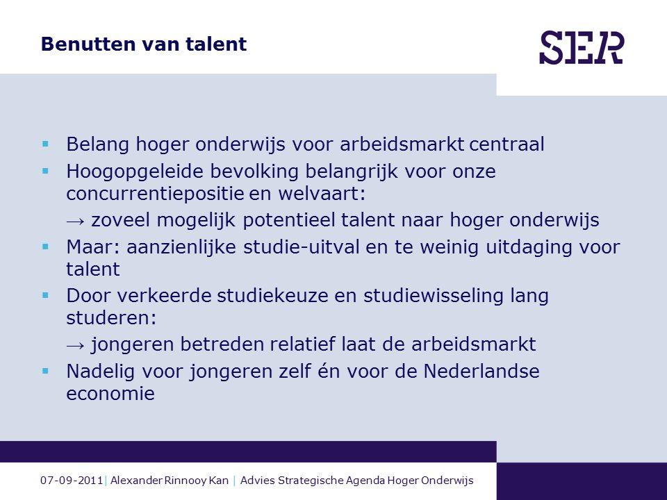 07-09-2011| Alexander Rinnooy Kan | Advies Strategische Agenda Hoger Onderwijs Benutten van talent  Belang hoger onderwijs voor arbeidsmarkt centraal