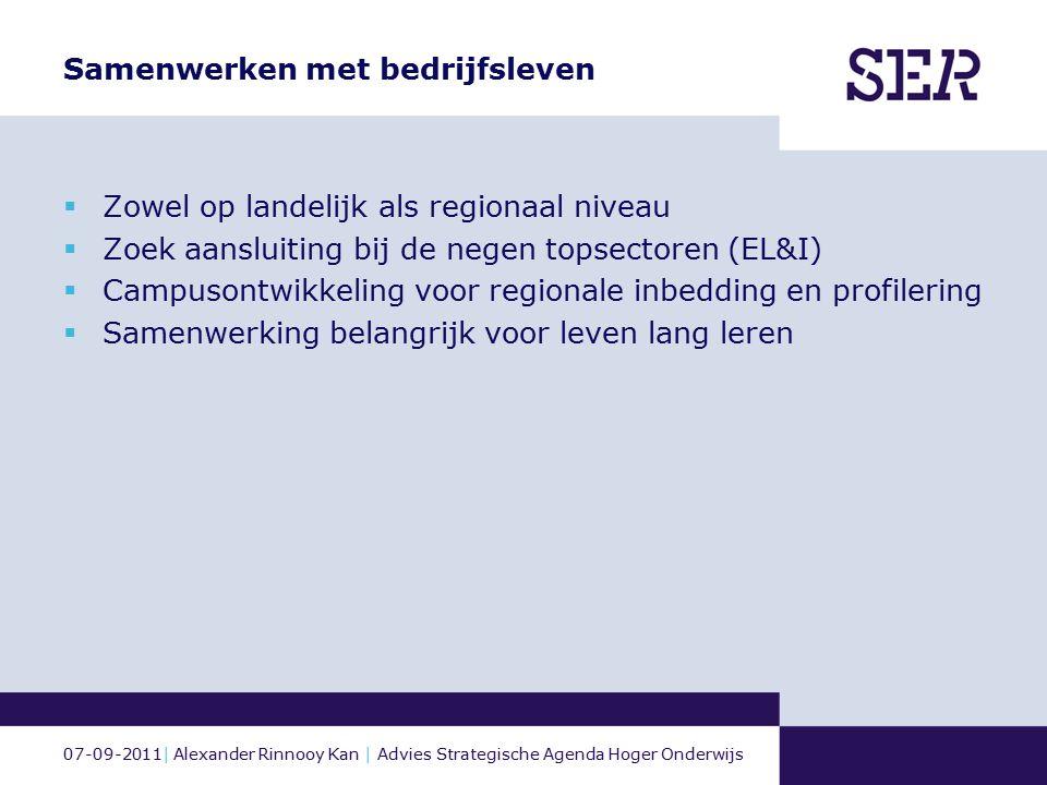 07-09-2011| Alexander Rinnooy Kan | Advies Strategische Agenda Hoger Onderwijs Samenwerken met bedrijfsleven  Zowel op landelijk als regionaal niveau