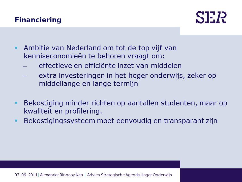 07-09-2011| Alexander Rinnooy Kan | Advies Strategische Agenda Hoger Onderwijs Financiering  Ambitie van Nederland om tot de top vijf van kennisecono