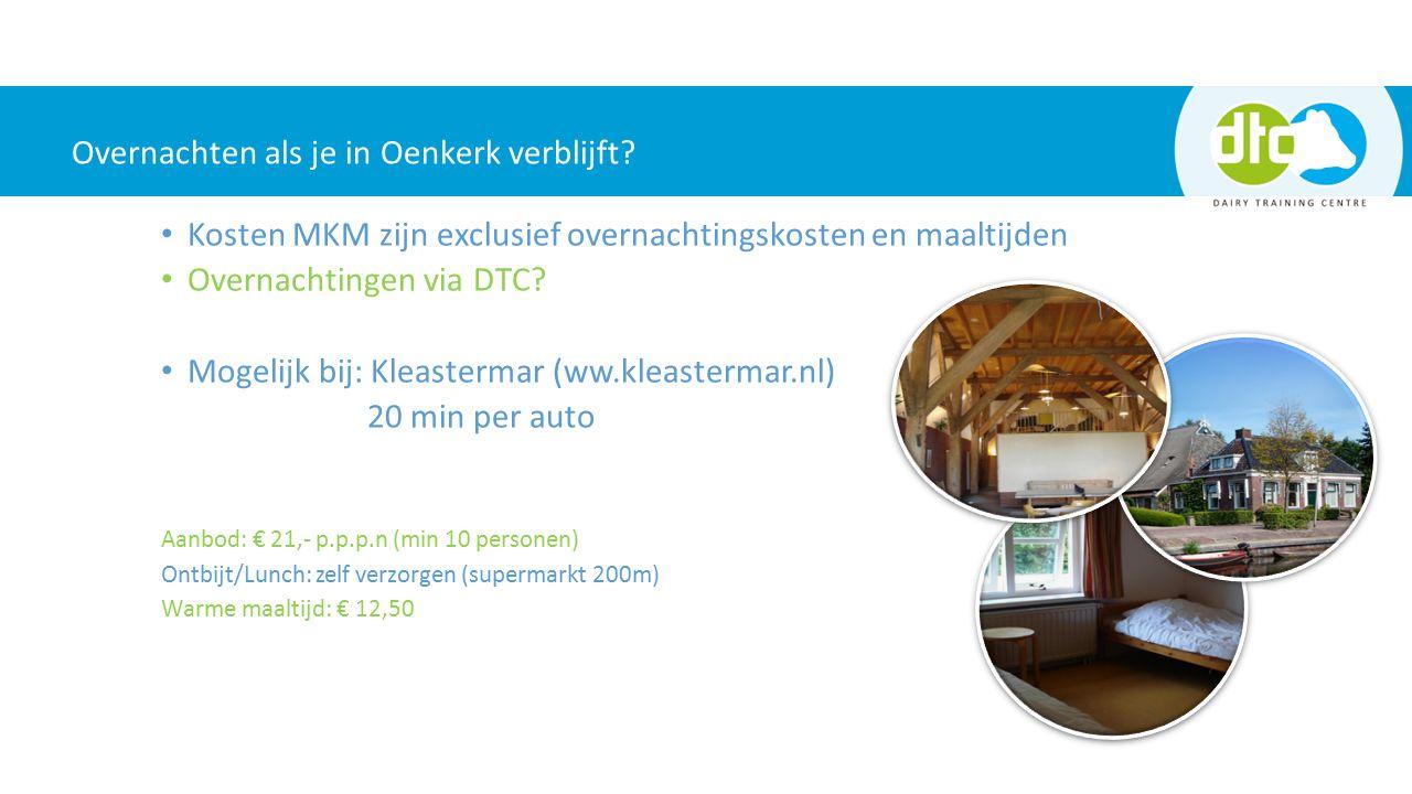 Kosten MKM zijn exclusief overnachtingskosten en maaltijden Overnachtingen via DTC.