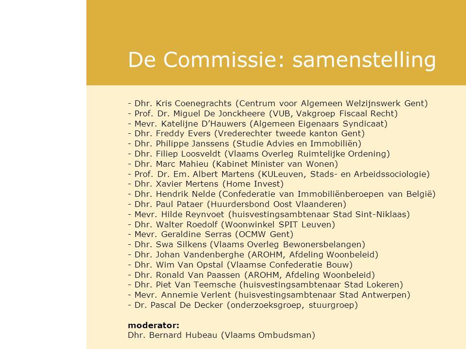 De Commissie: samenstelling - Dhr. Kris Coenegrachts (Centrum voor Algemeen Welzijnswerk Gent) - Prof. Dr. Miguel De Jonckheere (VUB, Vakgroep Fiscaal