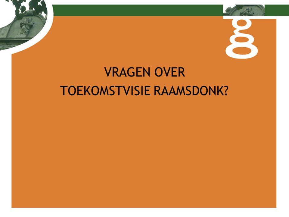 VRAGEN OVER TOEKOMSTVISIE RAAMSDONK