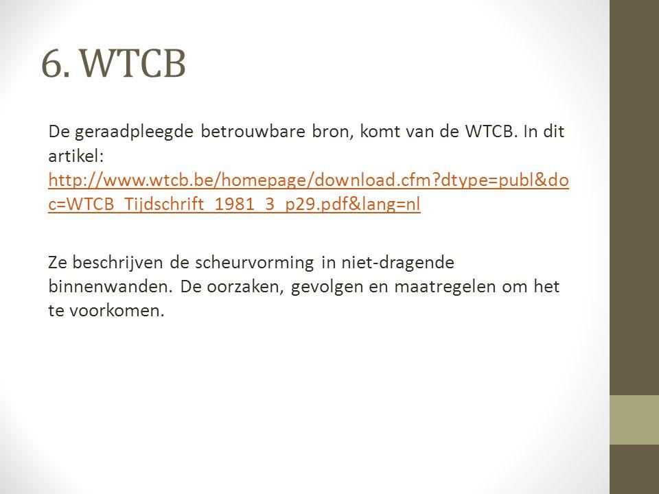 6. WTCB De geraadpleegde betrouwbare bron, komt van de WTCB.