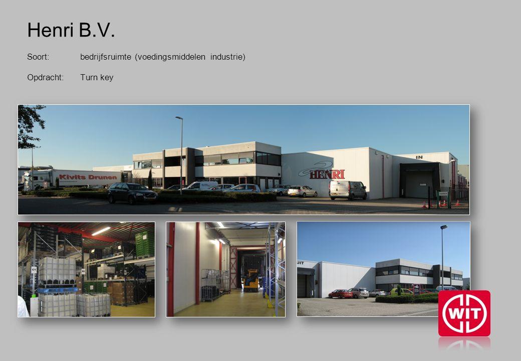 Henri B.V. Soort: bedrijfsruimte (voedingsmiddelen industrie) Opdracht: Turn key