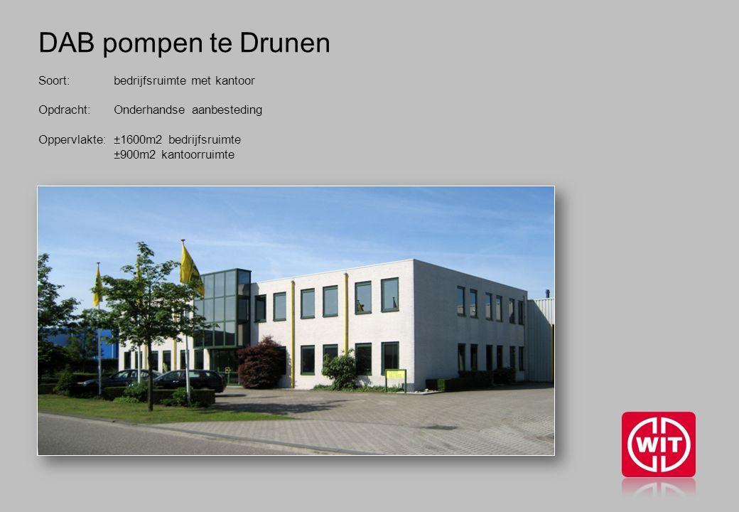 DAB pompen te Drunen Soort: bedrijfsruimte met kantoor Opdracht: Onderhandse aanbesteding Oppervlakte: ±1600m2 bedrijfsruimte ±900m2 kantoorruimte
