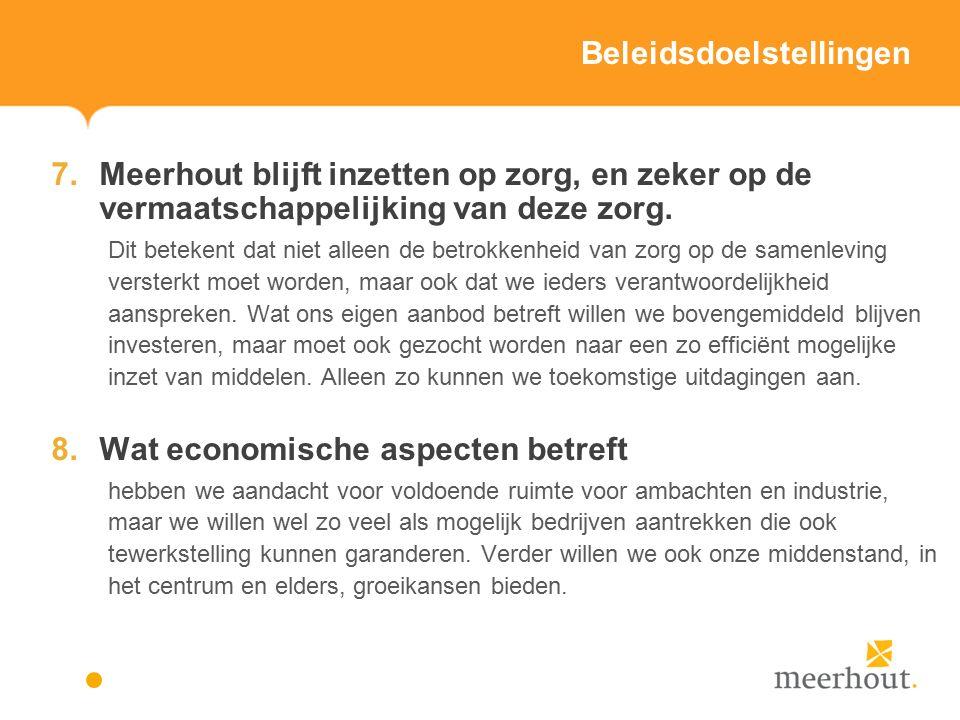 Beleidsdoelstellingen 7.Meerhout blijft inzetten op zorg, en zeker op de vermaatschappelijking van deze zorg.