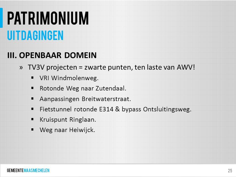 GEMEENTEmaasmechelen patrimonium III. OPENBAAR DOMEIN »TV3V projecten = zwarte punten, ten laste van AWV!  VRI Windmolenweg.  Rotonde Weg naar Zuten