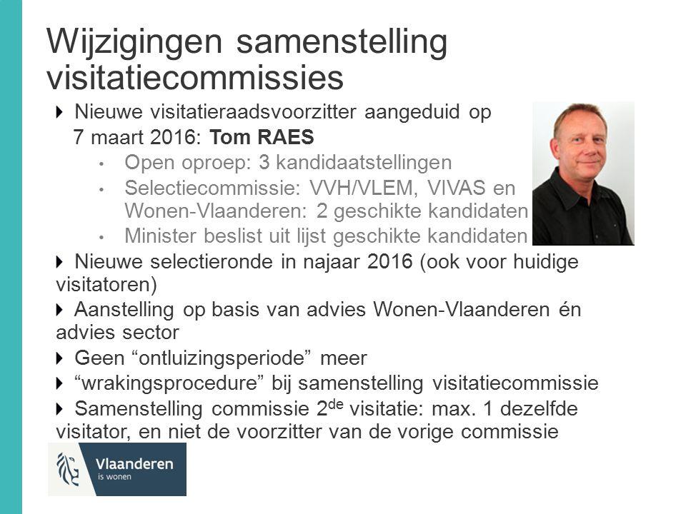 Nieuwe visitatieraadsvoorzitter aangeduid op 7 maart 2016: Tom RAES Open oproep: 3 kandidaatstellingen Selectiecommissie: VVH/VLEM, VIVAS en Wonen-Vla