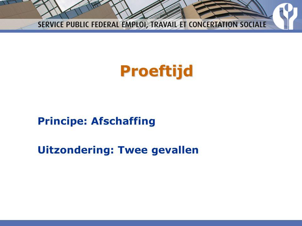 Proeftijd Principe: Afschaffing Uitzondering: Twee gevallen