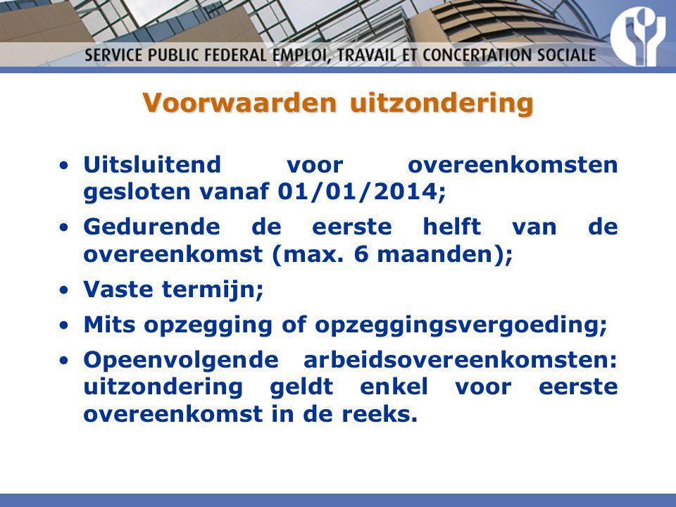 Voorwaarden uitzondering Uitsluitend voor overeenkomsten gesloten vanaf 01/01/2014; Gedurende de eerste helft van de overeenkomst (max.
