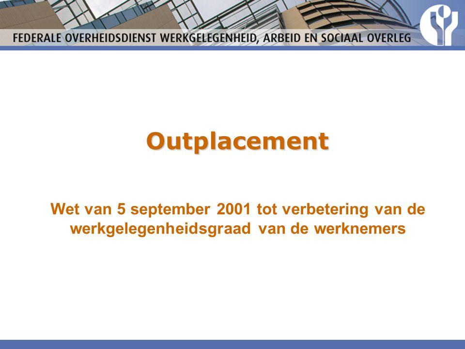 Outplacement Wet van 5 september 2001 tot verbetering van de werkgelegenheidsgraad van de werknemers