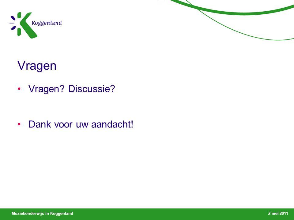 Muziekonderwijs in Koggenland2 mei 2011 Vragen Vragen Discussie Dank voor uw aandacht!