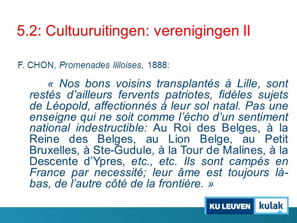 5.2: Cultuuruitingen: verenigingen II F. CHON, Promenades lilloises, 1888: « Nos bons voisins transplantés à Lille, sont restés d'ailleurs fervents pa