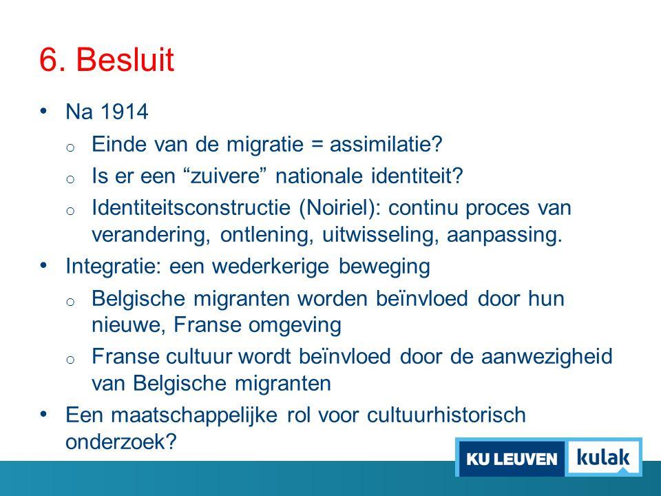 """6. Besluit Na 1914 o Einde van de migratie = assimilatie? o Is er een """"zuivere"""" nationale identiteit? o Identiteitsconstructie (Noiriel): continu proc"""