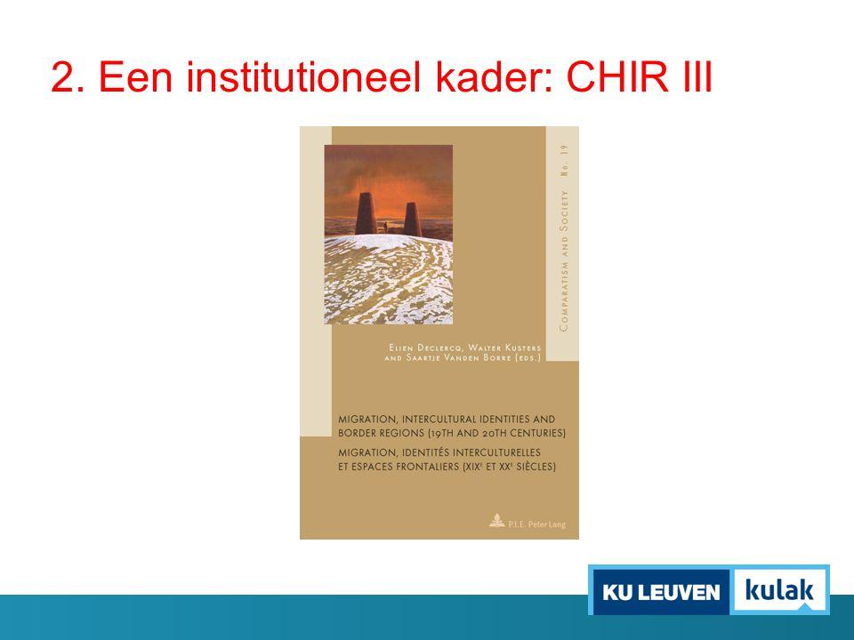 2. Een institutioneel kader: CHIR IV