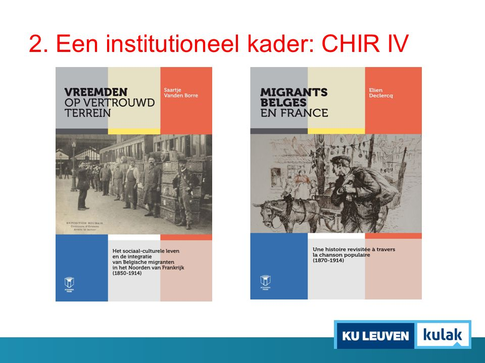 2. Een institutioneel kader: CHIR IV