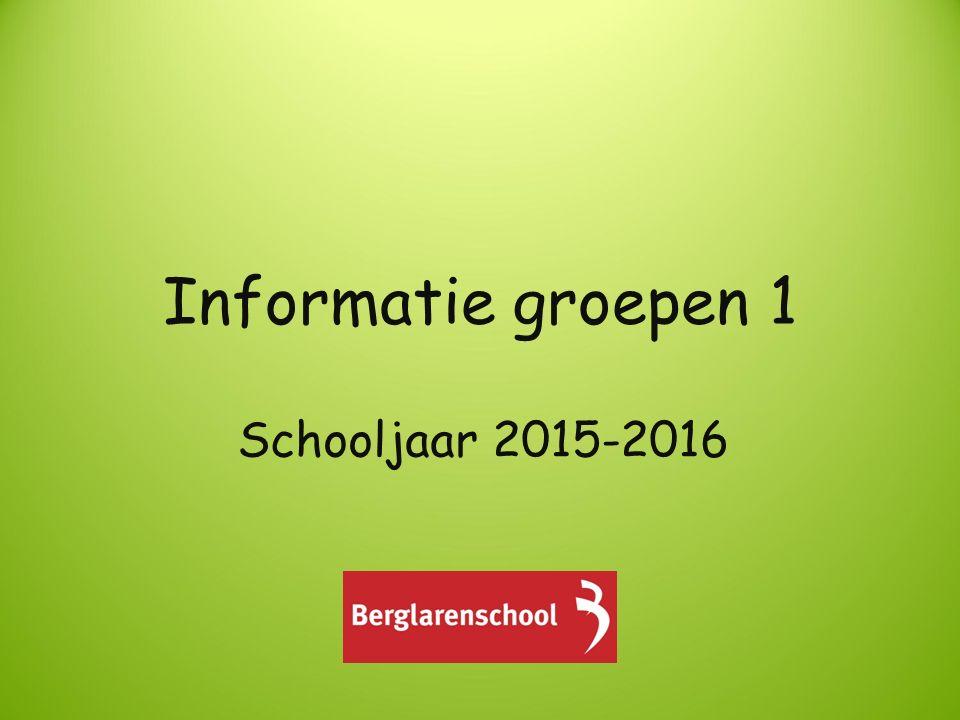 Informatie groepen 1 Schooljaar 2015-2016
