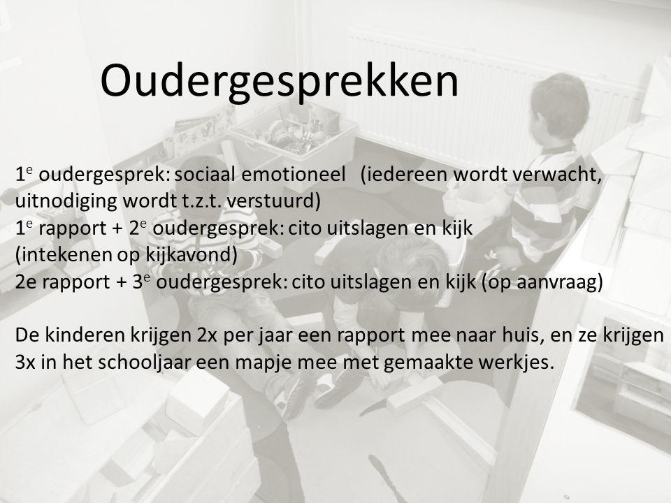 Oudergesprekken 1 e oudergesprek: sociaal emotioneel (iedereen wordt verwacht, uitnodiging wordt t.z.t.
