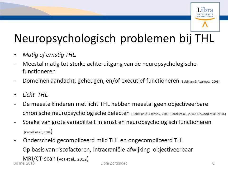 Neuropsychologisch problemen bij THL Matig of ernstig THL.