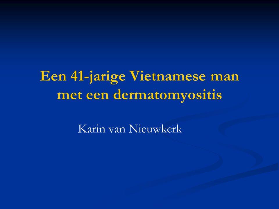 Een 41-jarige Vietnamese man met een dermatomyositis Karin van Nieuwkerk