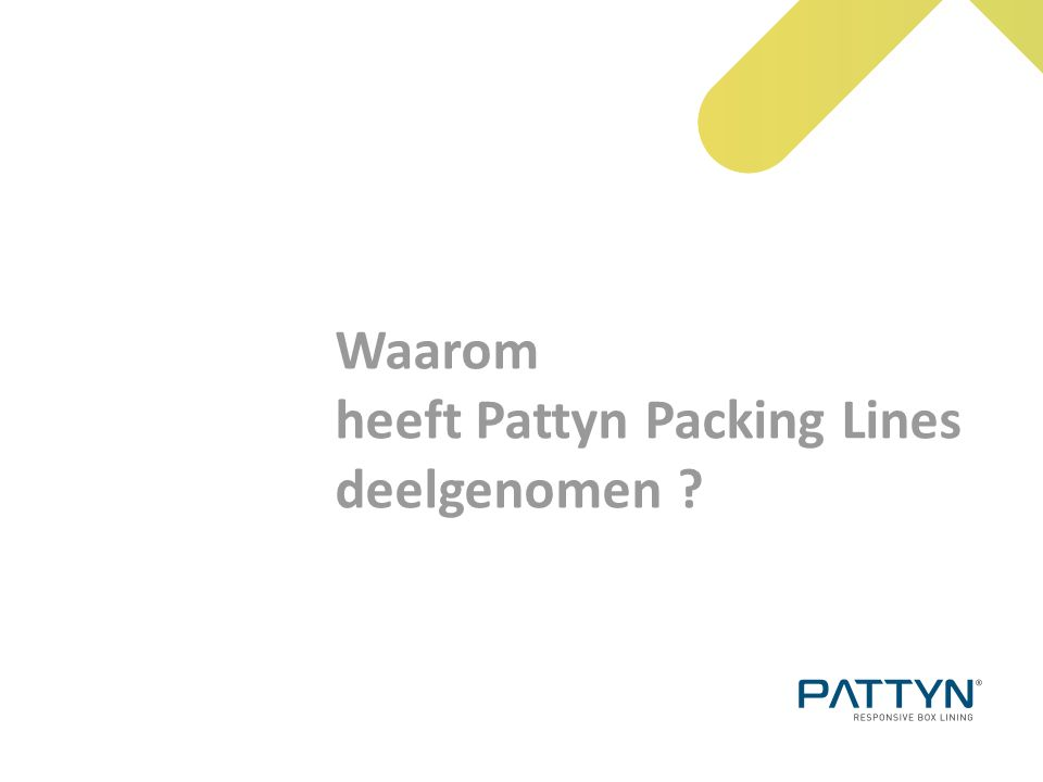 Waarom heeft Pattyn Packing Lines deelgenomen ?