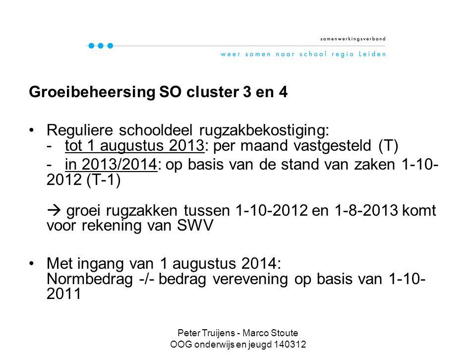 Peter Truijens - Marco Stoute OOG onderwijs en jeugd 140312 Groeibeheersing SO cluster 3 en 4 Reguliere schooldeel rugzakbekostiging: - tot 1 augustus 2013: per maand vastgesteld (T) - in 2013/2014: op basis van de stand van zaken 1-10- 2012 (T-1)  groei rugzakken tussen 1-10-2012 en 1-8-2013 komt voor rekening van SWV Met ingang van 1 augustus 2014: Normbedrag -/- bedrag verevening op basis van 1-10- 2011