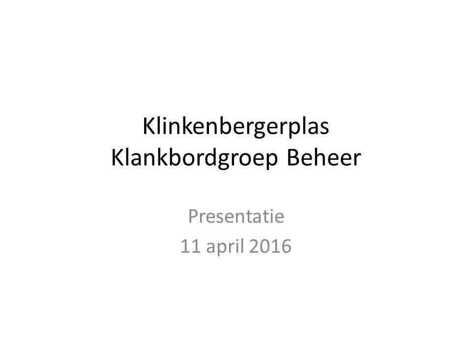 Klinkenbergerplas Klankbordgroep Beheer Presentatie 11 april 2016