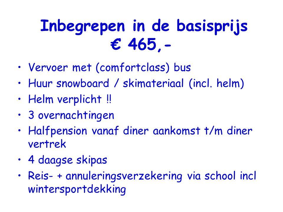 Inbegrepen in de basisprijs € 465,- Vervoer met (comfortclass) bus Huur snowboard / skimateriaal (incl.