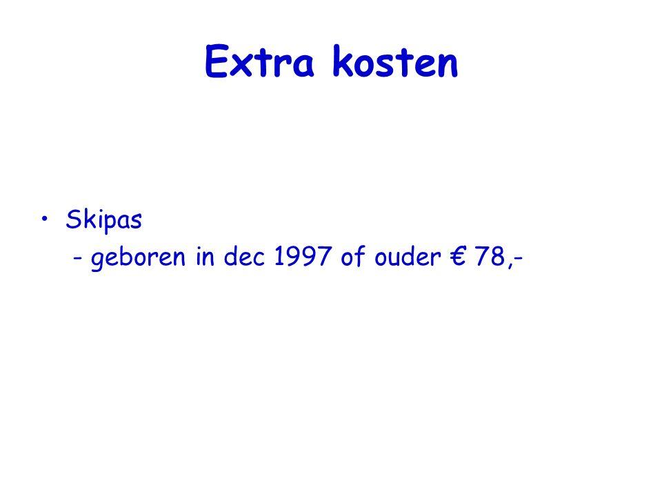 Extra kosten Skipas - geboren in dec 1997 of ouder € 78,-