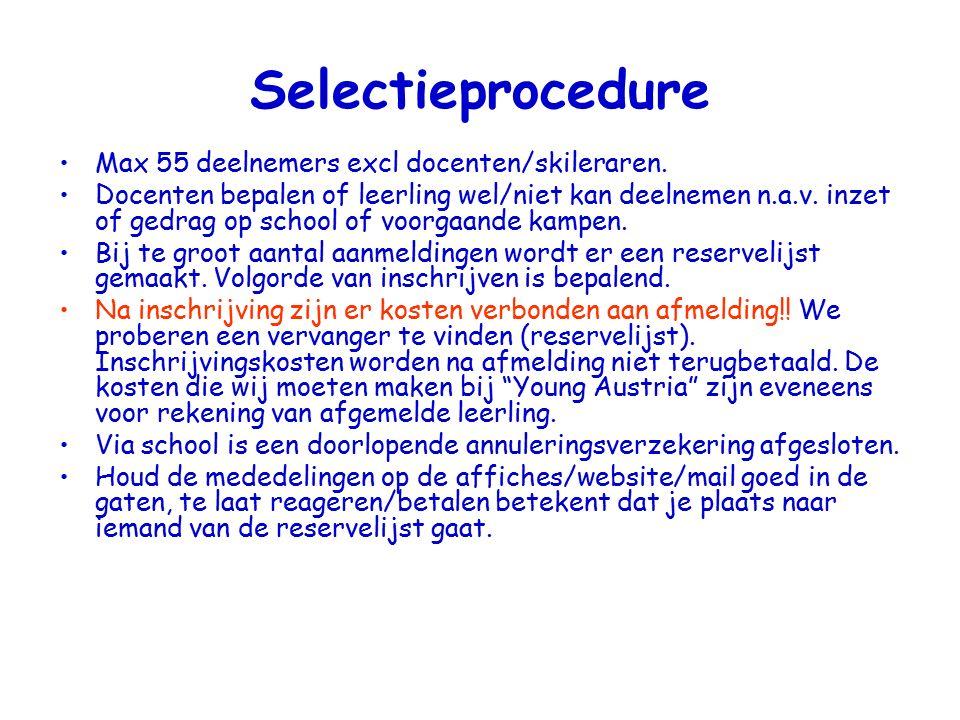 Selectieprocedure Max 55 deelnemers excl docenten/skileraren.