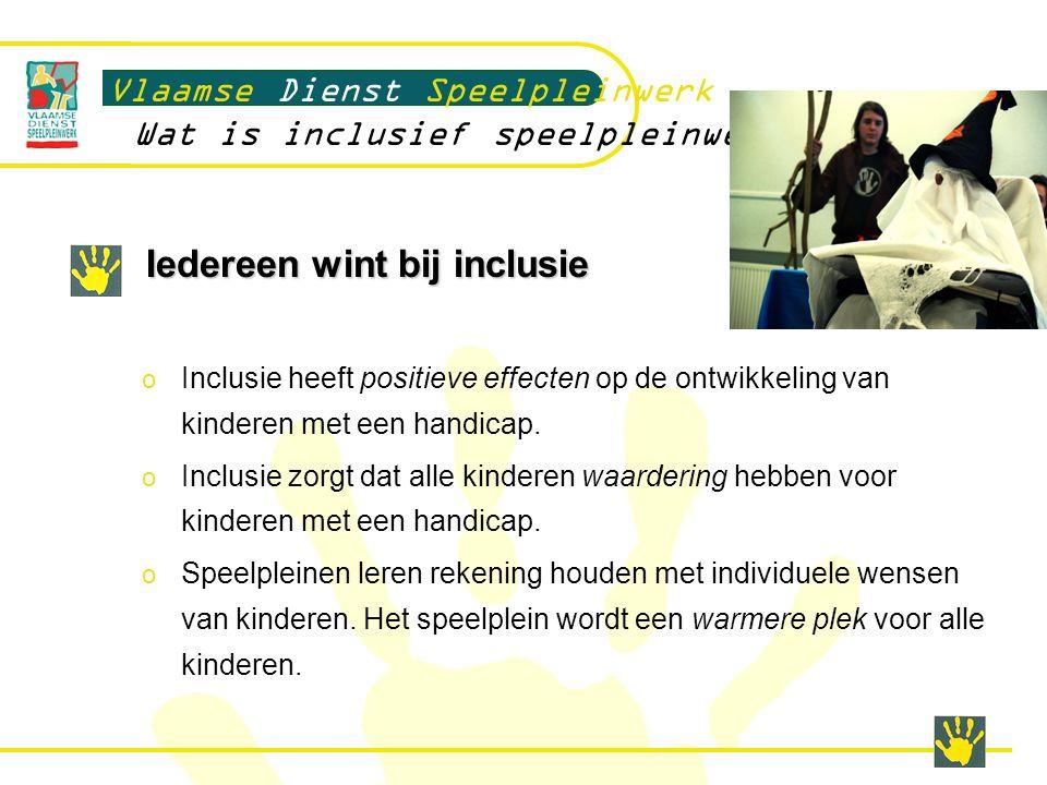 Iedereen wint bij inclusie o Inclusie heeft positieve effecten op de ontwikkeling van kinderen met een handicap.