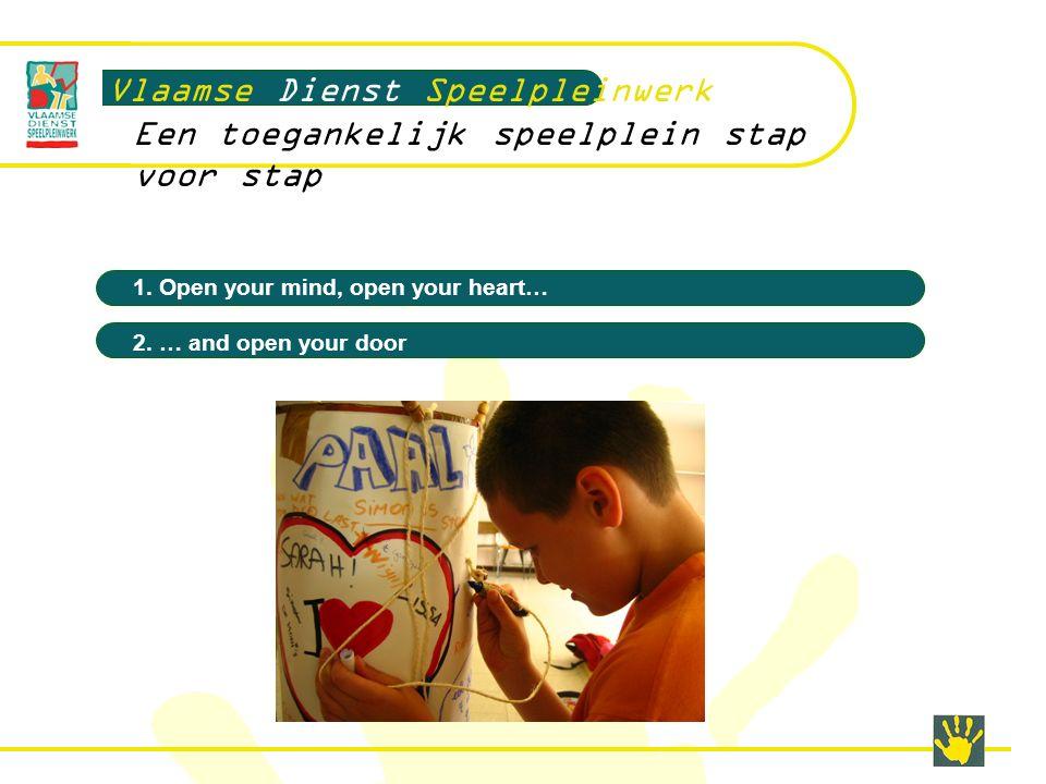 Vlaamse Dienst Speelpleinwerk Een toegankelijk speelplein stap voor stap 1.