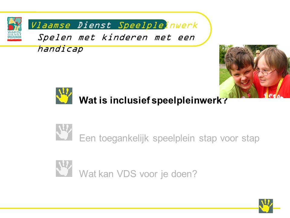 Communicatie met kinderen Vlaamse Dienst Speelpleinwerk … and open your door o Sensibiliseren kinderen zonder handicap o Alle kinderen vooraf informeren.