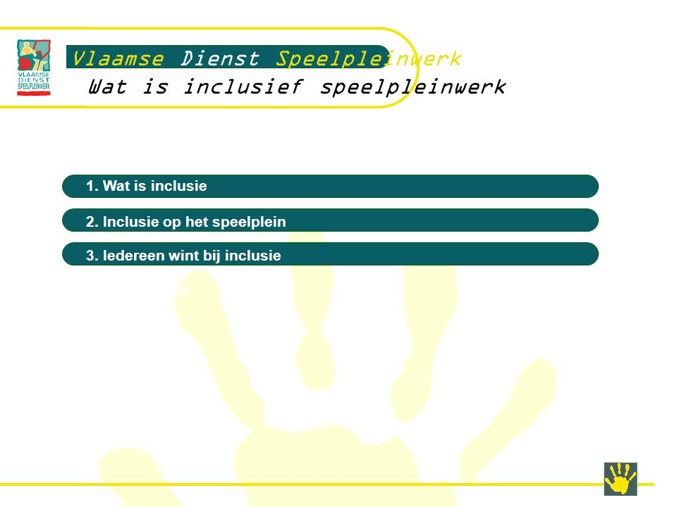 Evalueren en bijsturen Vlaamse Dienst Speelpleinwerk … and open your door o Een stappenplan met prioriteiten o Na de zomer evalueren, bijsturen en nieuwe keuzes maken