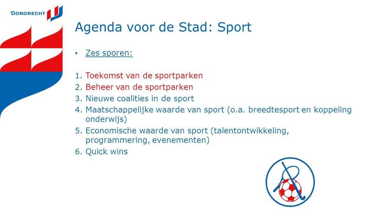 Agenda voor de Stad: Sport Zes sporen: 1. Toekomst van de sportparken 2.