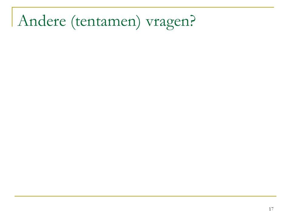 Andere (tentamen) vragen 17