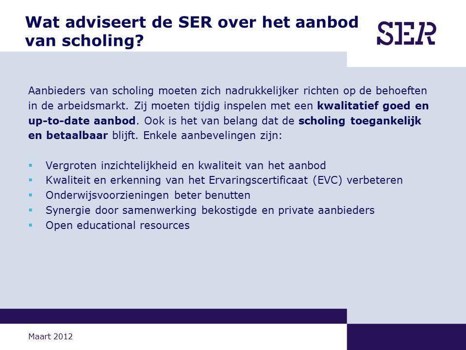 Maart 2012 Wat adviseert de SER over de vraag naar scholing.