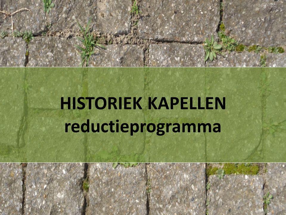 HISTORIEK KAPELLEN reductieprogramma
