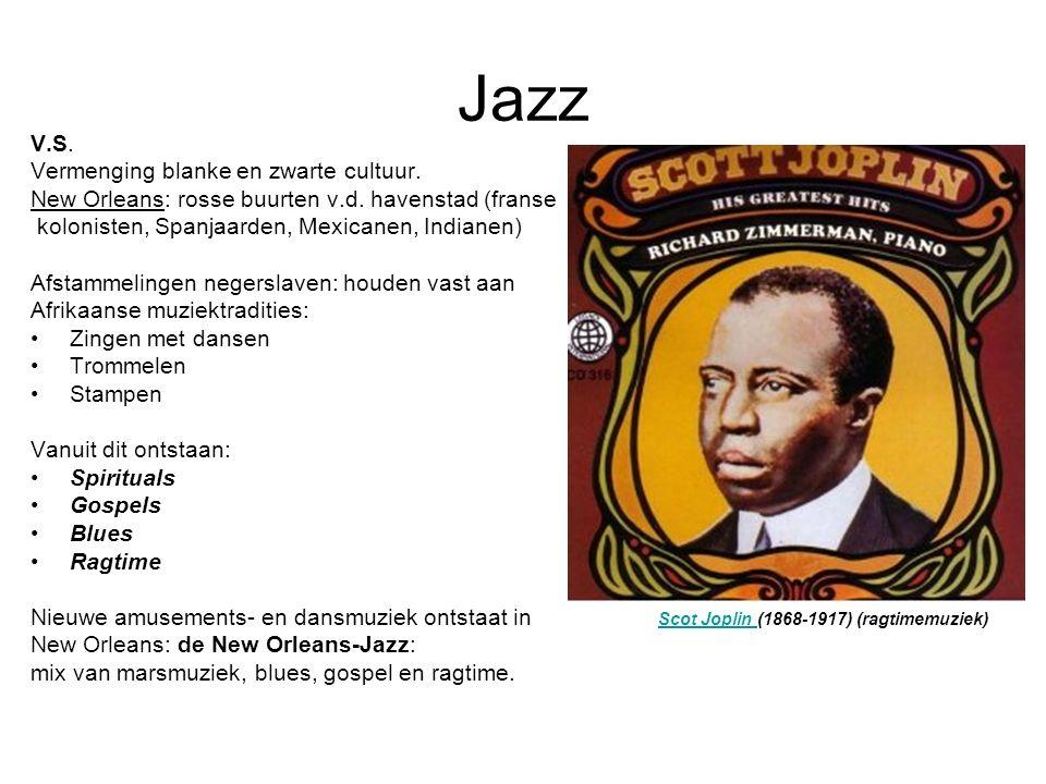 Jazz V.S. Vermenging blanke en zwarte cultuur. New Orleans: rosse buurten v.d. havenstad (franse kolonisten, Spanjaarden, Mexicanen, Indianen) Afstamm