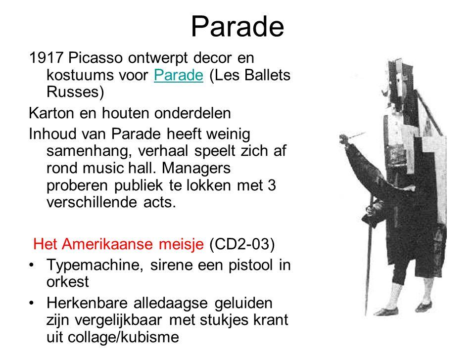 Parade 1917 Picasso ontwerpt decor en kostuums voor Parade (Les Ballets Russes)Parade Karton en houten onderdelen Inhoud van Parade heeft weinig samenhang, verhaal speelt zich af rond music hall.