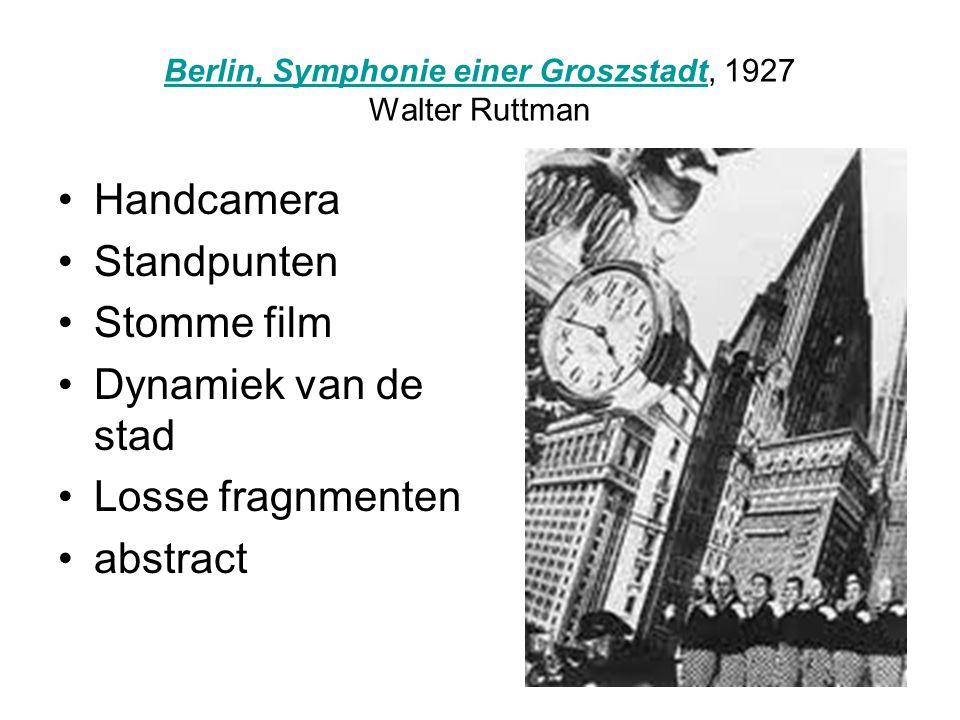 Berlin, Symphonie einer GroszstadtBerlin, Symphonie einer Groszstadt, 1927 Walter Ruttman Handcamera Standpunten Stomme film Dynamiek van de stad Losse fragnmenten abstract