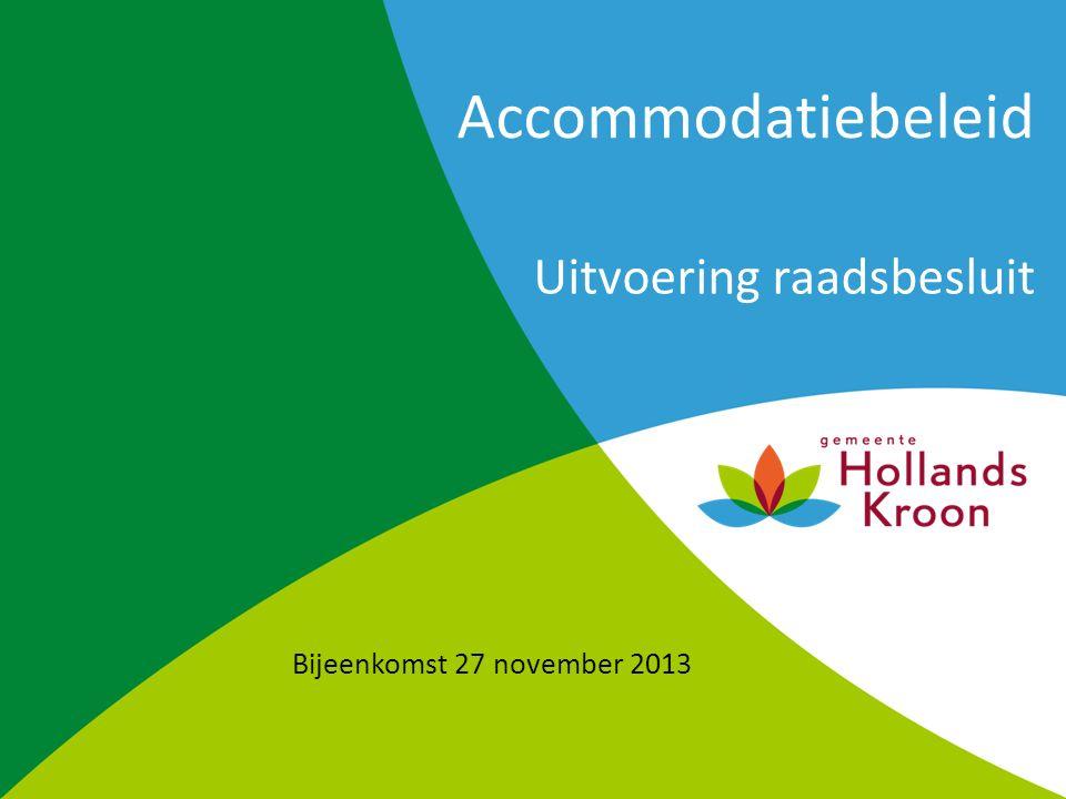 Accommodatiebeleid Uitvoering raadsbesluit Bijeenkomst 27 november 2013