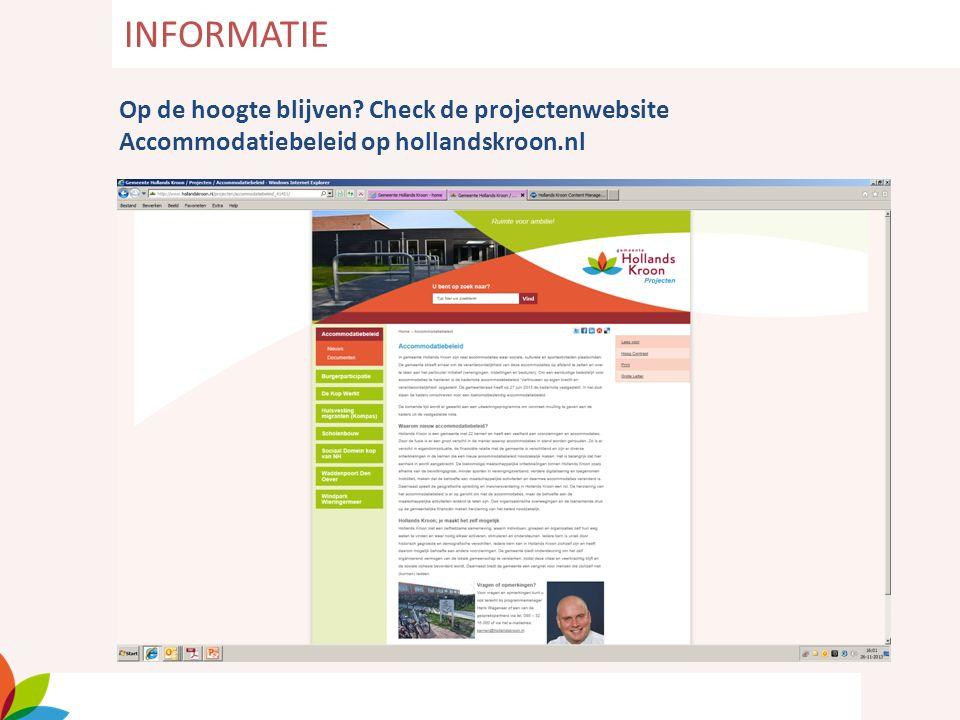 Op de hoogte blijven? Check de projectenwebsite Accommodatiebeleid op hollandskroon.nl INFORMATIE