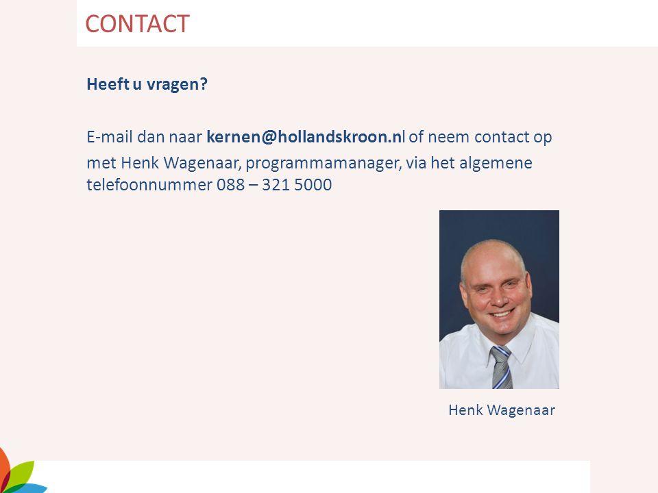 Heeft u vragen? E-mail dan naar kernen@hollandskroon.nl of neem contact op met Henk Wagenaar, programmamanager, via het algemene telefoonnummer 088 –