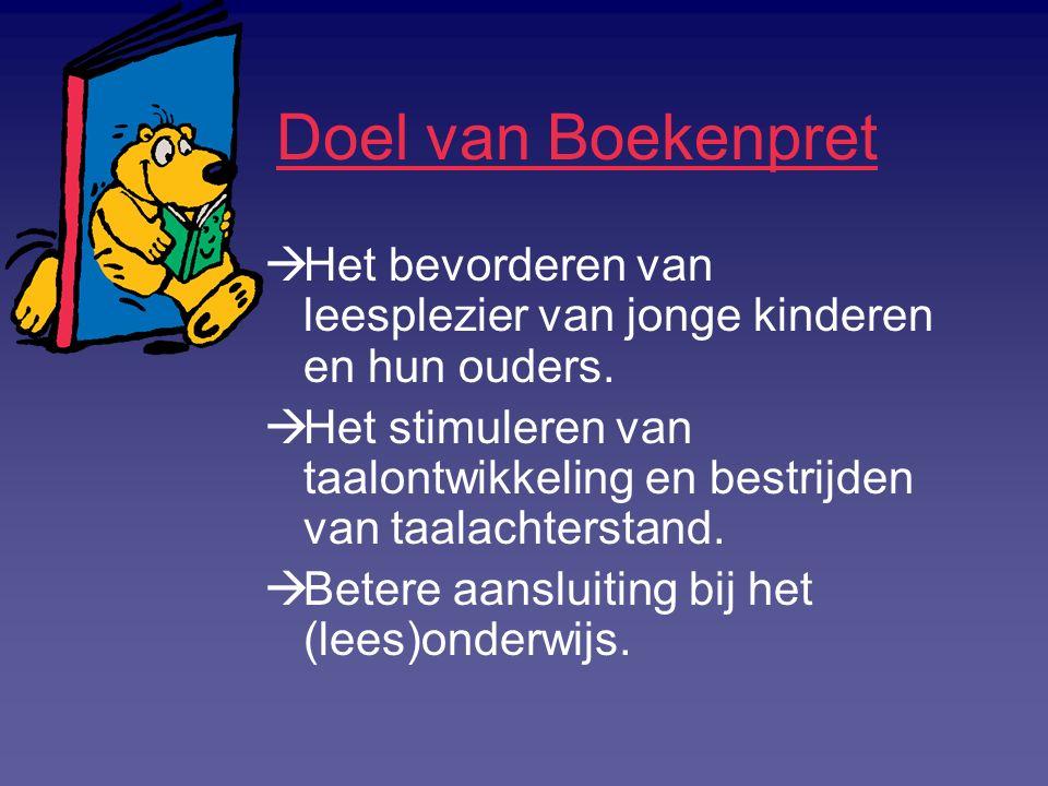 Doel van Boekenpret  Het bevorderen van leesplezier van jonge kinderen en hun ouders.  Het stimuleren van taalontwikkeling en bestrijden van taalach