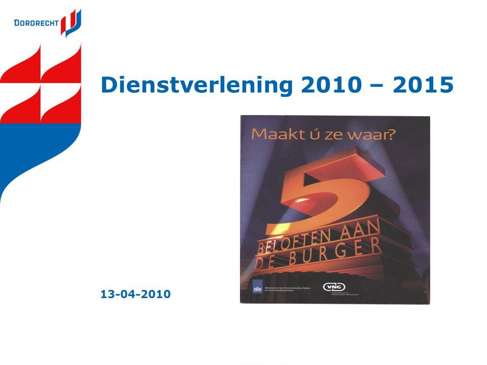 Dienstverlening 2010 – 2015 13-04-2010