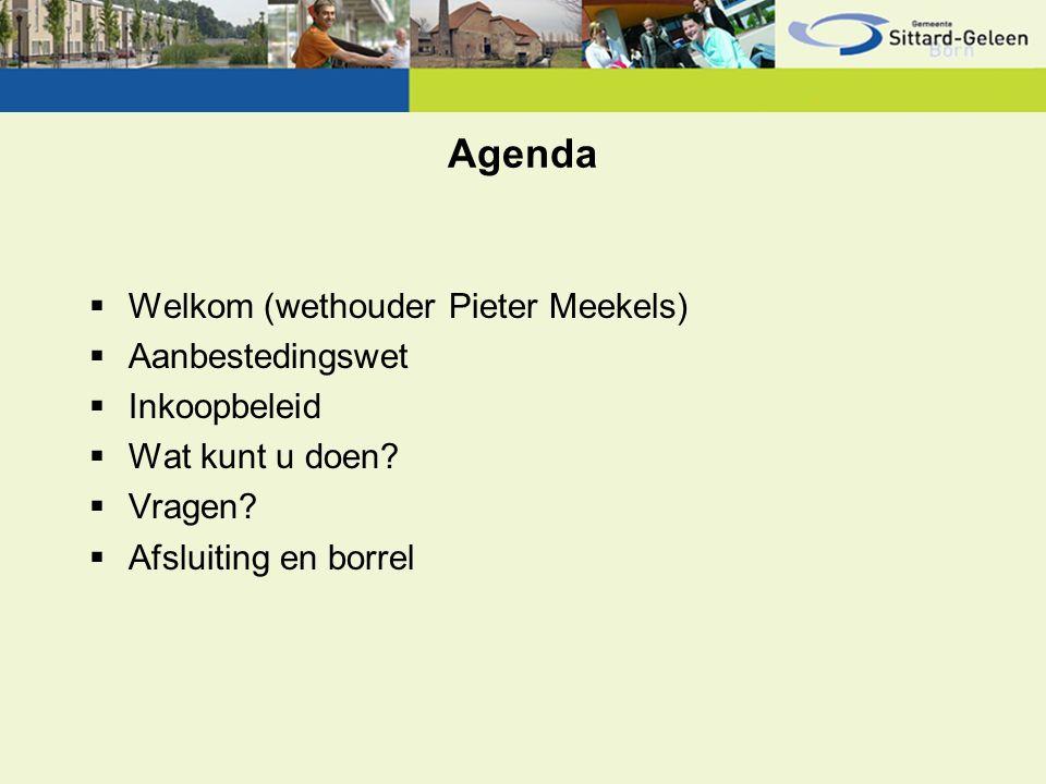 Agenda  Welkom (wethouder Pieter Meekels)  Aanbestedingswet  Inkoopbeleid  Wat kunt u doen.