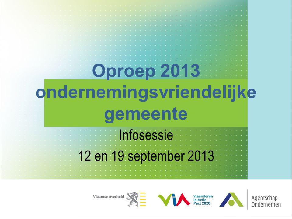 Oproep 2013 ondernemingsvriendelijke gemeente Infosessie 12 en 19 september 2013