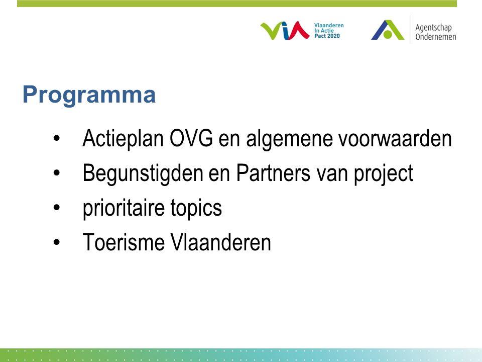 Programma Actieplan OVG en algemene voorwaarden Begunstigden en Partners van project prioritaire topics Toerisme Vlaanderen