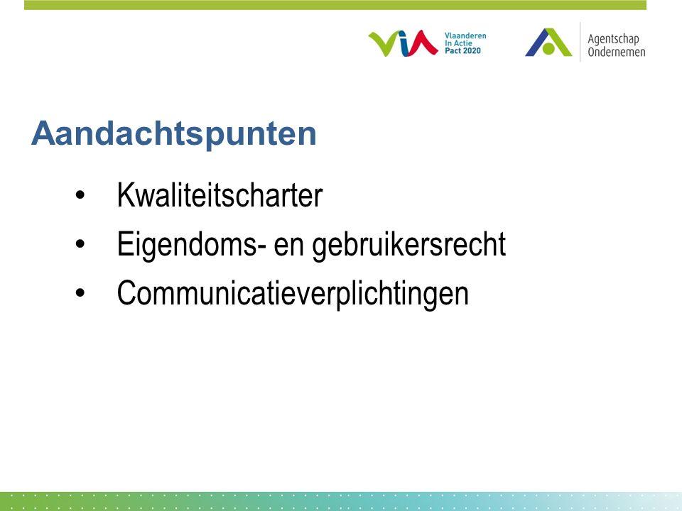 Aandachtspunten Kwaliteitscharter Eigendoms- en gebruikersrecht Communicatieverplichtingen